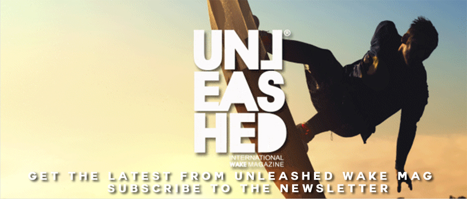 GET THE LATEST FROM UNLEASHED WAKE MAG