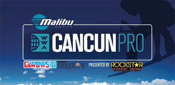 The Malibu Boats Cancun Pro Presented by Rockstar Gets Under Way from Mexico