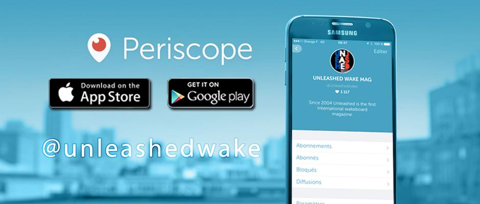 Unleashedwake on PERISCOPE App