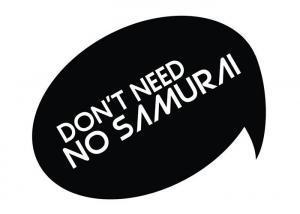 don't need no samurai